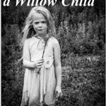 Confessions of a Willow Child – Paranormal Memoir by Leslie Phillips